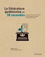 Télécharger le livre :  La littérature québécoise en 30 secondes
