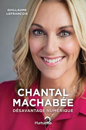 Téléchargez le livre :  Chantal Machabée– Désavantage numérique