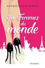 Télécharger le livre :  Six femmes du monde