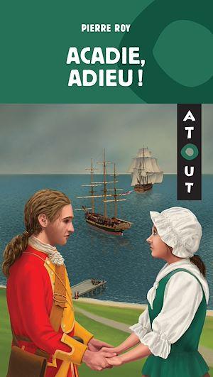 Téléchargez le livre :  Acadie, adieu!