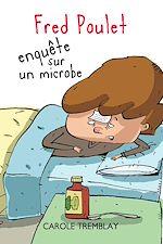 Télécharger le livre :  Fred Poulet enquête sur un microbe