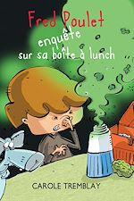 Télécharger le livre :  Fred Poulet enquête sur sa boîte à lunch