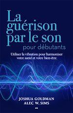 Télécharger le livre :  La guérison par le son pour débutants