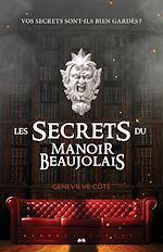 Télécharger le livre :  Les secrets du Manoir Beaujolais