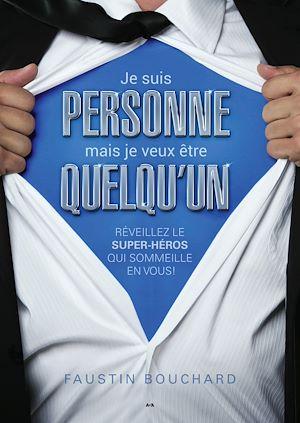 Téléchargez le livre :  Je suis personne mais je veux être quelqu'un