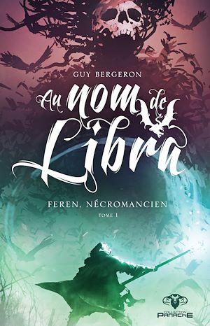 Téléchargez le livre :  Au nom de Libra - Feren, nécromancien