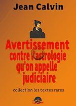 Télécharger le livre :  Avertissement contre l'astrologie qu'on appelle judiciaire
