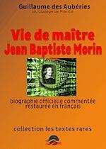Télécharger le livre :  Vie de maître Jean Baptiste Morin