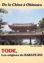 Télécharger cet ebook : Tode : Les origines du karaté-Do. De la Chine à Okinawa