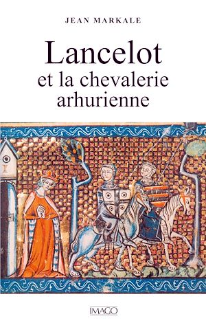 Téléchargez le livre :  Lancelot et la chevalerie arthurienne