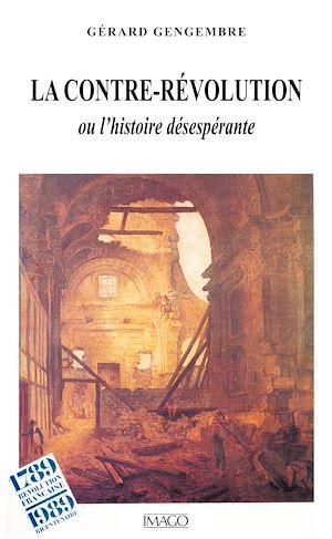 Téléchargez le livre :  La contre-révolution ou l'histoire désespérante