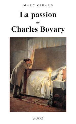 Téléchargez le livre :  La  passion de Charles Bovary