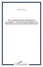 Télécharger le livre :  Et l'Europe sous-développa l'Afrique : analyse historique et politique du sous-développement