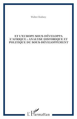 Téléchargez le livre :  Et l'Europe sous-développa l'Afrique : analyse historique et politique du sous-développement
