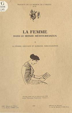 Téléchargez le livre numérique:  La Femme dans le monde méditerranéen (2) : La Femme grecque et romaine