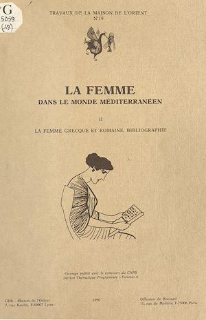 Téléchargez le livre :  La Femme dans le monde méditerranéen (2) : La Femme grecque et romaine