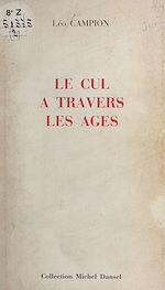 Télécharger cet ebook : Le Cul à travers les âges