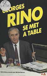 Télécharger cet ebook : Georges Rino se met à table
