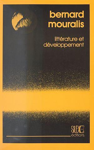 Téléchargez le livre :  Littérature et Développement : Essai sur le statut, la fonction et la représentation de la littérature négro-africaine d'expression française