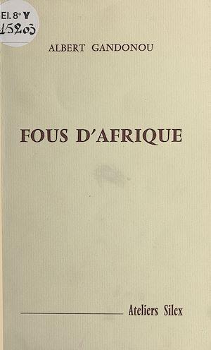 Téléchargez le livre :  Fous d'Afrique