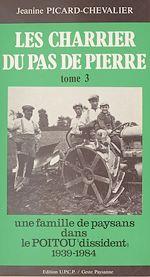 Télécharger le livre :  Les Charrier du Pas de Pierre (3) : Une famille de paysans dans le Poitou «dissident», 1939-1984