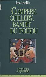 Télécharger le livre :  Compère Guillery, bandit du Poitou