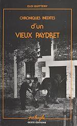 Télécharger le livre :  Chroniques inédites d'un vieux Paydret : Textes en parler du pays de Retz, avec une grammaire et un glossaire
