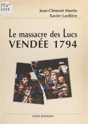 Téléchargez le livre :  Le massacre des Lucs : Vendée 1794