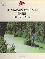 Télécharger le livre :  Le marais poitevin entre deux eaux