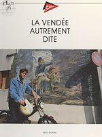 Télécharger le livre :  La Vendée autrement dite