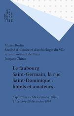 Télécharger cet ebook : Le faubourg Saint-Germain, la rue Saint-Dominique : hôtels et amateurs