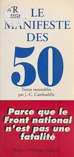 Télécharger le livre :  Le Manifeste des 50 : parce que le FN n'est pas une fatalité
