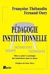 Télécharger le livre :  Pédagogie institutionnelle. Mise en place et pratique des institutions dans la classe