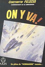 Télécharger cet ebook : On y va ! Un pilote du «Normandie» raconte…