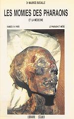 Télécharger cet ebook : Les momies des pharaons et la médecine : Ramsès II à Paris, le pharaon et Moïse