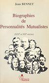 Téléchargez le livre numérique:  Biographies de personnalités mutualistes : XIX et XXe siècles