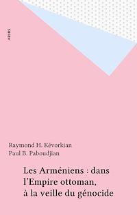 Télécharger le livre : Les Arméniens : dans l'Empire ottoman, à la veille du génocide