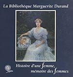 Télécharger le livre :  La Bibliothèque Marguerite-Durand : Histoire d'une femme, mémoire des femmes