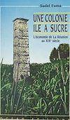 Téléchargez le livre numérique:  Une colonie île à sucre : l'économie de La Réunion au XIXe siècle