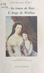 Télécharger cet ebook : Sur les traces de Sissi... L'Ange de Wallsee