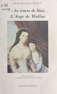 Télécharger le livre : Sur les traces de Sissi... L'Ange de Wallsee
