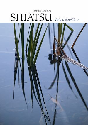 Téléchargez le livre :  Shiatsu, voie d'équilibre