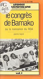 Télécharger cet ebook : Le Congrès de Bamako ou la Naissance du RDA