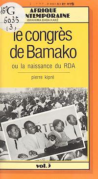 Télécharger le livre : Le Congrès de Bamako ou la Naissance du RDA