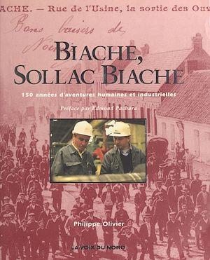 Téléchargez le livre :  Biache, Sollac Biache : 150 années d'aventures humaines et industrielles
