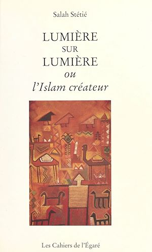 Téléchargez le livre :  Lumière sur lumière ou l'Islam créateur