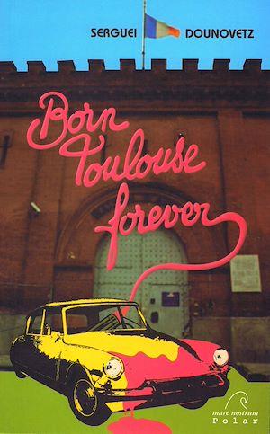 Téléchargez le livre :  Born Toulouse forever