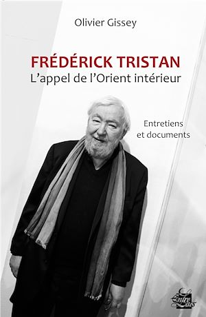 Téléchargez le livre :  Frédérick Tristan : l'appel de l'Orient intérieur