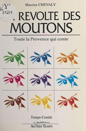 Téléchargez le livre :  La Révolte des moutons : Toute la Provence qui conte