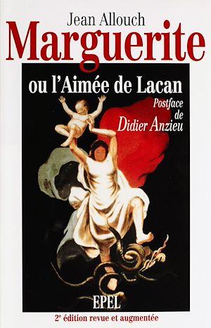 Téléchargez le livre :  Marguerite, ou l'Aimée de Lacan